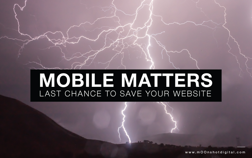 Mobile Matters: Last Chance To Save Your Website
