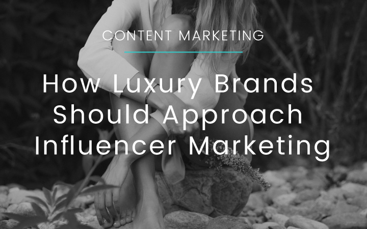 How Luxury Brands Should Approach Influencer Marketing Content Marketing mOOnshot digital marketing agency Singapore